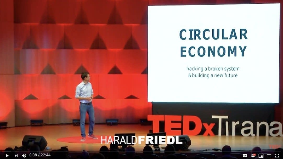 """, """"Circular Economy"""" – hacking a broken system while building a new future   Harald Friedl   TEDxTirana, The Circular Economy"""