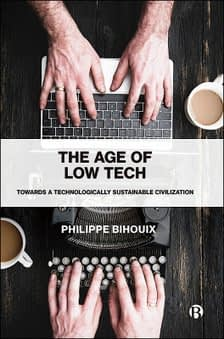 , The Age of Low Tech – Towards a Technologically Sustainable Civilization, By Philippe Bihouix, TheCircularEconomy.com