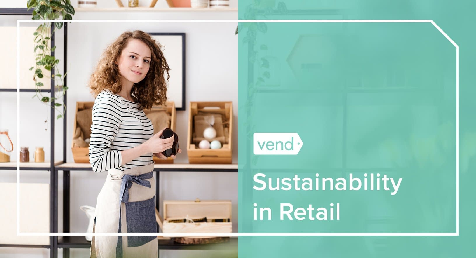 , Sustainability in Retail: 4 Ways to Make Your Business More Sustainable, TheCircularEconomy.com