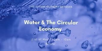 , Business Breakfast: Water & The Circular Economy   Environmental XPRT, The Circular Economy