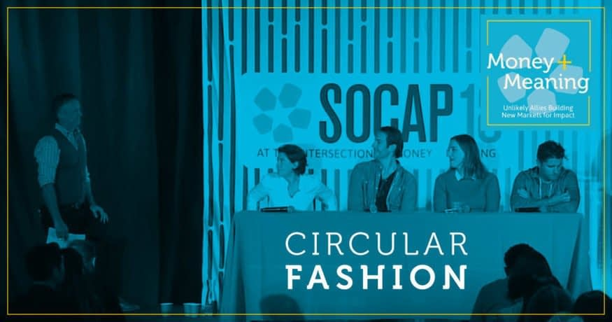 , SOCAP Podcast Money + Meaning 2.2, Circular Fashion: Innovations and Investment | SOCAP, TheCircularEconomy.com